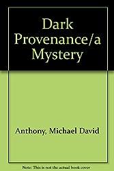 Dark Provenance/a Mystery