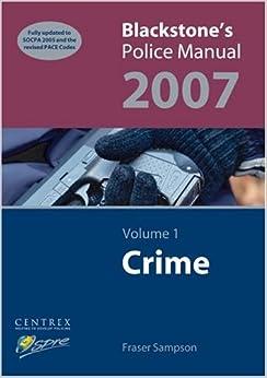 Blackstone's Police Manual Volume 1: Crime 2007: v. 1 (Blackstone's Police Manuals)
