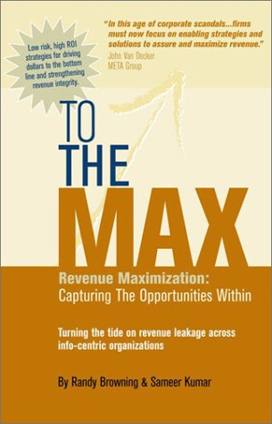 To the Max: Revenue Maximization: Capturing the Opportunities Within