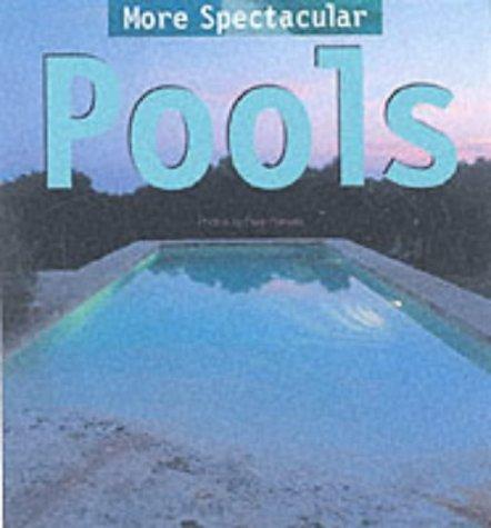 More Spectacular Pools pdf epub