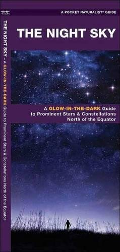 The Night Sky: A Glow-in-the-Dark Guide to Prominent Stars & Constellations North of the Equator (Sky Watcher Guide)