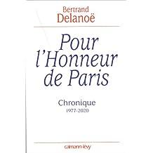 POUR L'HONNEUR DE PARIS : CHRONIQUE 1977-2020