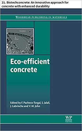 Read online Eco-efficient concrete: 21. Biotechconcrete: An innovative approach for concrete with enhanced durability (Woodhead Publishing Series in Civil and Structural Engineering) PDF, azw (Kindle)