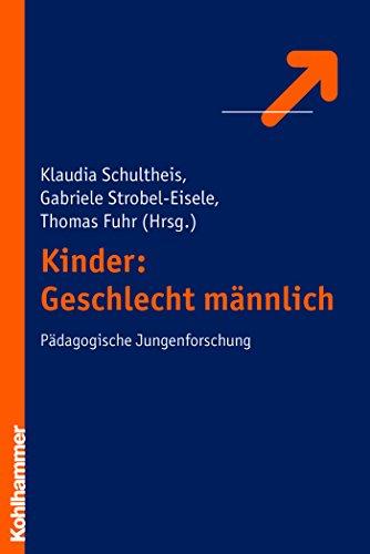 Download Kinder: Geschlecht männlich: Pädagogische Jungenforschung (German Edition) Pdf