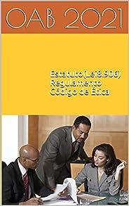 Estatuto (Lei 8.906), Regulamento Geral e Código de Ética da OAB: 2021