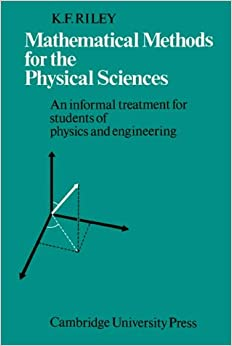 Mathematical Methods Physical Sci: An Informal Treatment for Students of Physics and Engineering