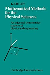 Mathematical Methods for the Physical Sciences: An Informal Treatment for Students of Physics and Engineering