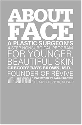 About Face: A Plastic Surgeon's 4-Step Nonsurgical Program