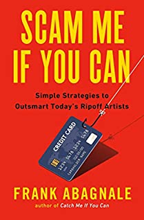 Book Cover: Scam Me If You Can: Simple Strategies to Outsmart Today's Ripoff Artists