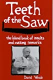 img - for Teeth of the Saw the Island Book of Insults and Cutting Remarks book / textbook / text book