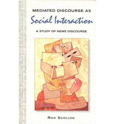 Download Mediated Discourse as Social Interaction: Ethnographic Study of News Discourse (Language in Social Life) (Paperback) - Common pdf