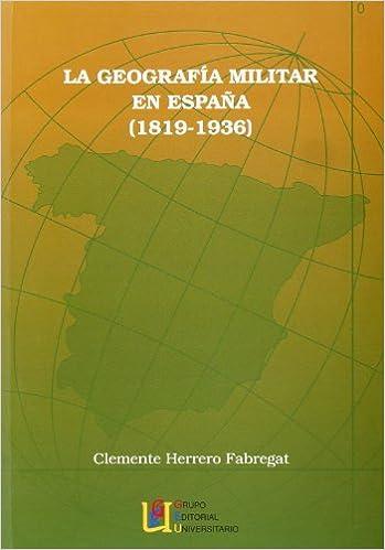 La geografía militar en España. 1819-1936: Amazon.es: Herrero ...