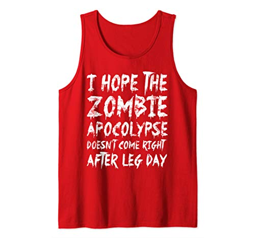 Day After Halloween Funny (Hope Zombie Apocolypse Doesn't Come After Leg Day Halloween Tank)