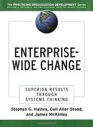 Enterprise-wide Change: Superior Results Through Systems Thinking (J-B O-D (Organizational Development))