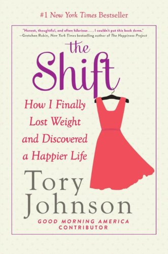 The Shift  How I Finally Lost Weight And Discovered A Happier Life