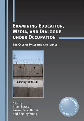 Examining Education, Media, and Dialogue under Occupation: The Case of Palestine and Israel (Critical Language and Literacy Studies) (Gaza Map Strip Israel)