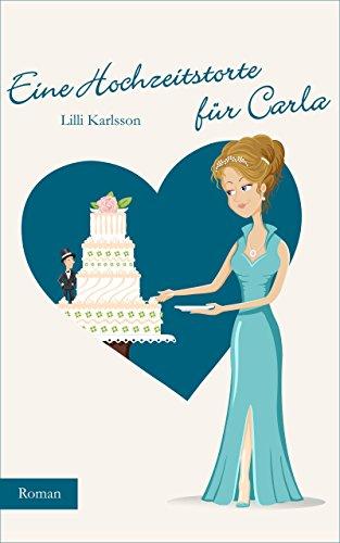 Eine Hochzeitstorte Fur Carla Carla Brandner 2 German Edition