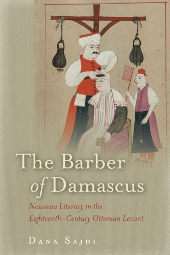 The Barber Of Damascus: Nouveau Literacy In The Eighteenth-Century Ottoman Levant