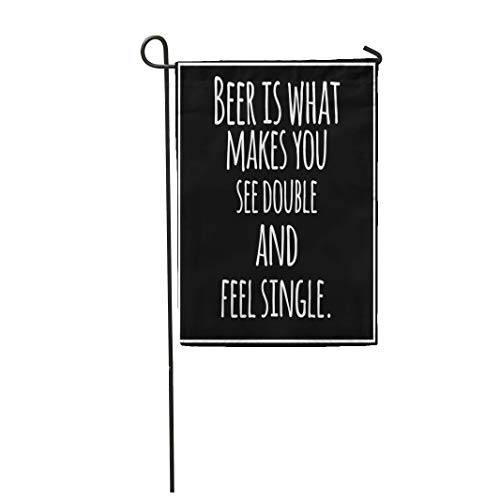 Semtomn Garden Flag 28x40 Inches Print On Two Side Polyester Quote Motivational Funny Quotation About Drinking Beer Drunk Alcohol Inspirational Home Yard Farm Fade Resistant Outdoor House Decor -