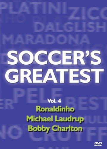 Soccer's Greatest - Volume 4 - Ronaldinho/Michael Laudrup/Sir Bobby Charlton (Ronaldinho Soccer Dvd)