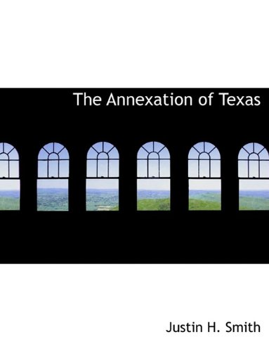 Read Online The Annexation of Texas ebook