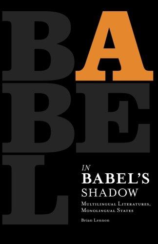 In Babel's Shadow: Multilingual Literatures, Monolingual States