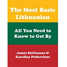 The Most Basic Lithuanian - All You Need to Know to Get (Most Basic Languages)