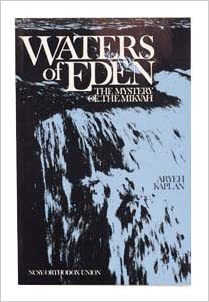 Waters of Eden: The Mystery of the Mikvah by Aryeh Kaplan (1993-11-07)