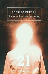 La velocidad de las cosas (Spanish Edition)