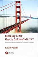 Working with Oracle GoldenGate 12c: From Implementation to Troubleshooting Front Cover