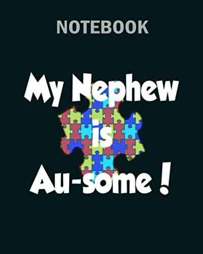 Notebook: my nephew ausome wht - 50 sheets, 100 pages - 8 x 10 inches