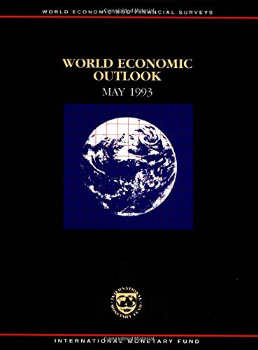 World Economic Outlook: May 1993 : A Survey by the Staff of the International Monetary Fund