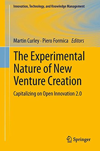 The Experimental Nature of New Venture Creation: Capitalizing on Open Innovation 2.0 (Innovation, Technology, and Knowledge Management)