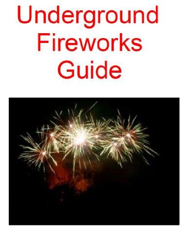 Underground Firework Guide (What they don't want you to know......) by [Producers, Golden]