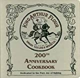 img - for King Arthur Flour 200th Anniversary Cookbook book / textbook / text book