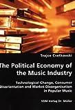 The Political Economy of the Music Industry, Trajce Cvetkovski, 3836428547