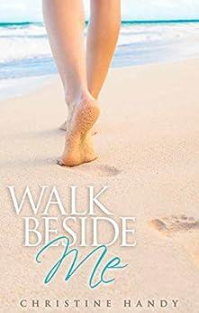 Walk Beside Me by [Handy, Christine]