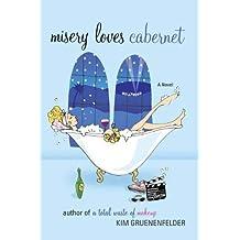 Misery Loves Cabernet: A Novel