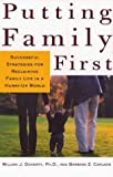 img - for Putting Family First: Successful Strategies for Reclaiming Family Life in a Hurry-Up World book / textbook / text book