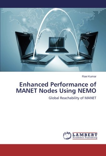 Enhanced Performance of MANET Nodes Using NEMO: Global Reachability of MANET ()