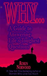 Why...: A Guide to Answering Life's Toughest Questions