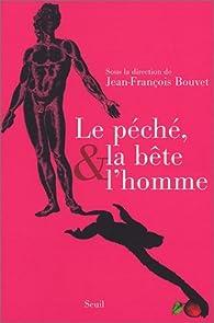 Le péché, la bête et l'homme par Jean-François Bouvet