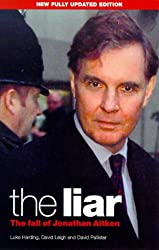 The Liar: The Fall of Jonathan Aitken (A Guardian book)