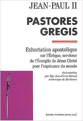 Téléchargement Pastores gregis : Exhortation apostolique sur l'Evêque, serviteur de l'Evangile de Jésus Christ pour l'espérance du monde epub pdf