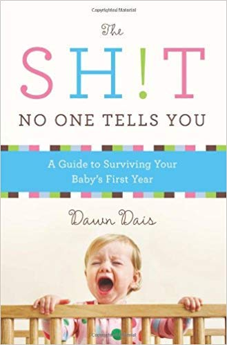 [By Dawn Dais ] The Sh!t No One Tells You: A Guide to Surviving Your Baby's First Year (Paperback)【2018】by Dawn Dais (Author) (Paperback)