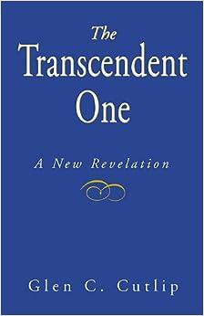 The Transcendent One: A New Revelation