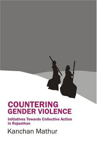 Countering Gender Violence: Initiatives Towards Collective Action in Rajasthan