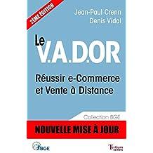 Le V.A.D.OR - Réussir e-Commerce et Vente à Distance (BGE)