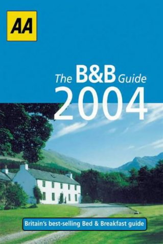 Download Aa 2004 Bed & Breakfast Guide (AA Lifestyle Guides) PDF