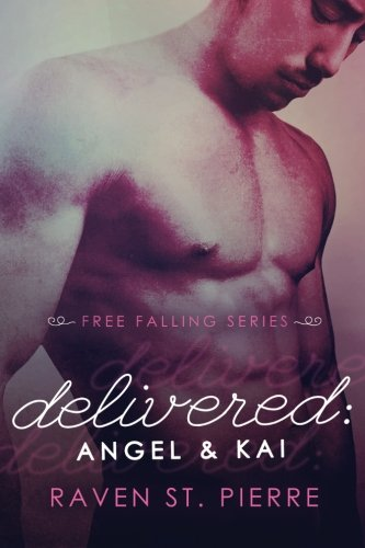 """Delivered: Angel & Kai (A Standalone in """"The Free Falling Series"""") (Volume 5) pdf"""